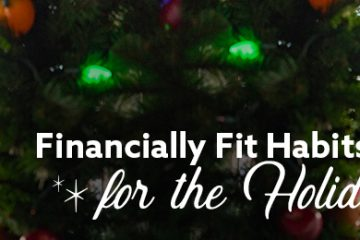 Financially Fit Habits for the Holidays