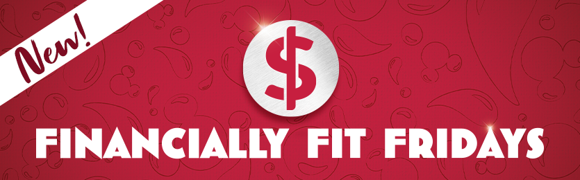 New: Financially Fit Fridays