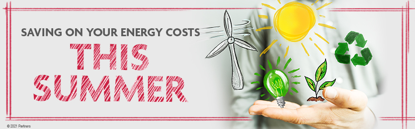 Saving on Your Energy Costs This Summer