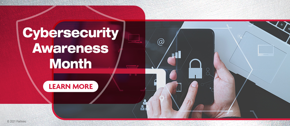 Cybersecurity Awareness Month Learn More